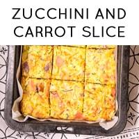 Zucchini and carrot slice RECIPE
