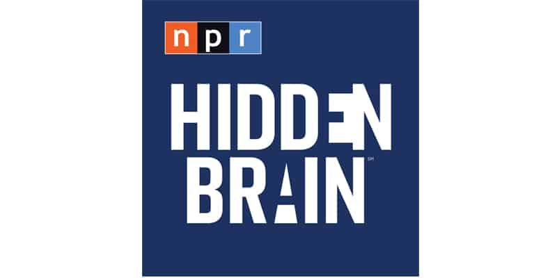 Hidden Brain podcast