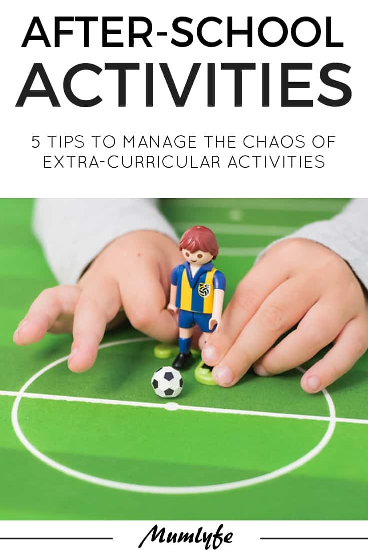After school activities - 5 tips to manage the chaos of extra-curricular activities