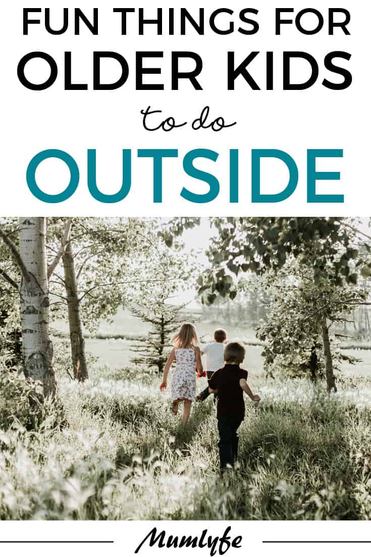 10 fun things for older kids to do outside