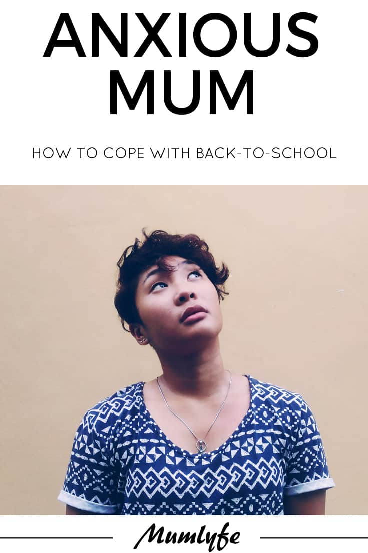 The anxious mum's guide to back to school