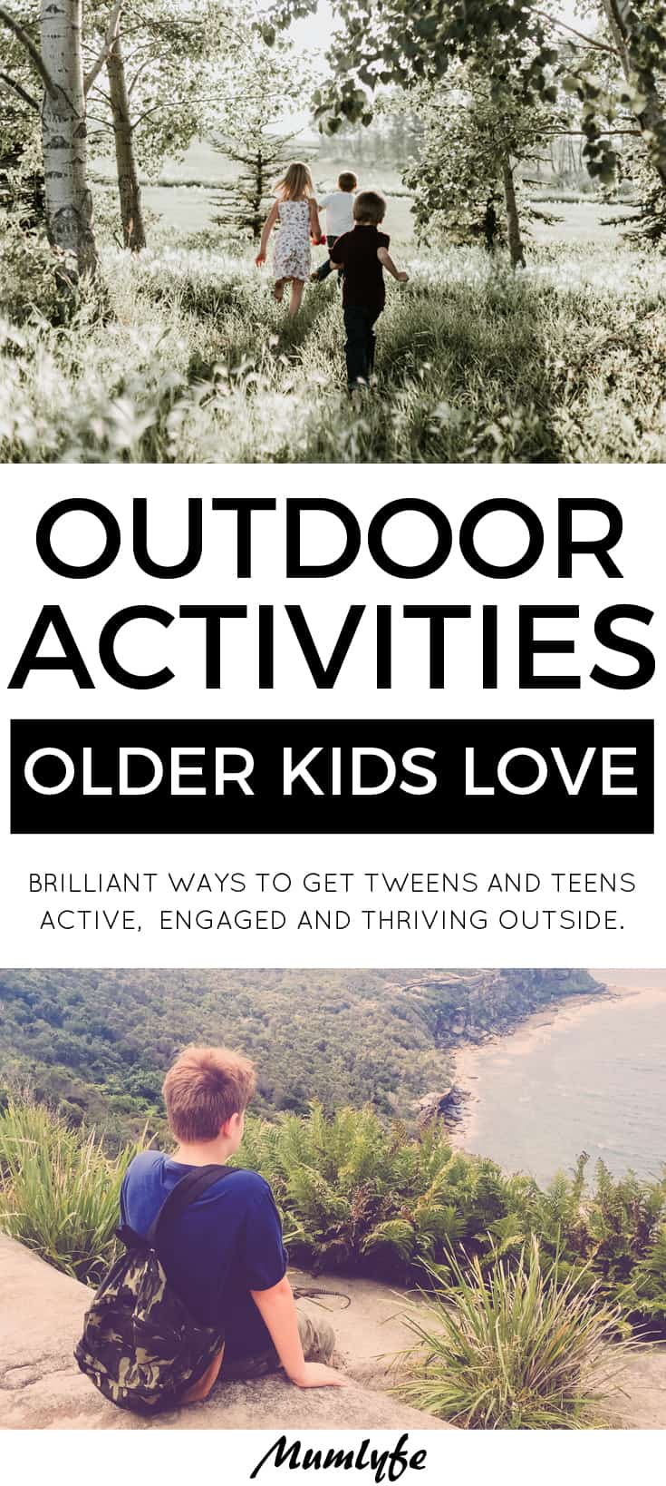 Outdoor activities for older kids - brilliant ways to get kids thriving outside