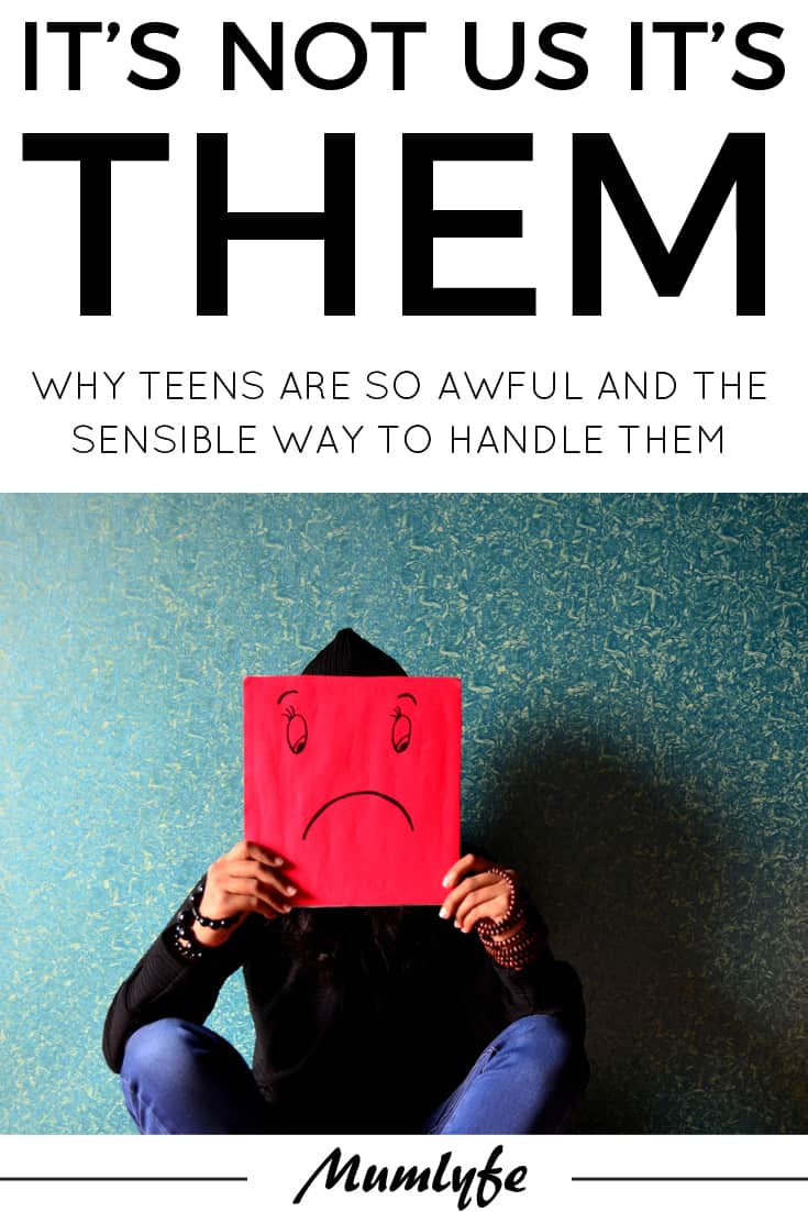 Parenting teens - why teens are so awful and the best way to handle them