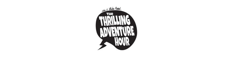 Podcasts for tweens - The Thrilling Adventure Hour