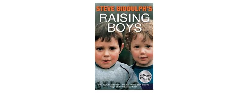 Books about raising boys: Raising Boys by Steve Biddulph