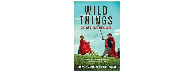 Books about raising boys: Wild Things