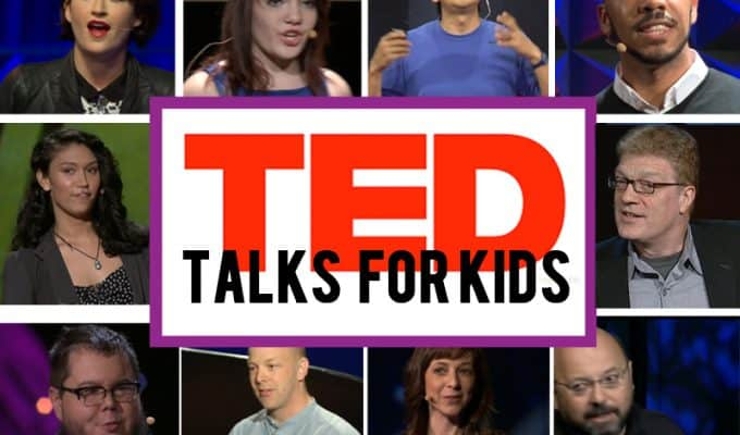 TED Talks for kids - 16 of the most inspiring TED Talks for kids to love