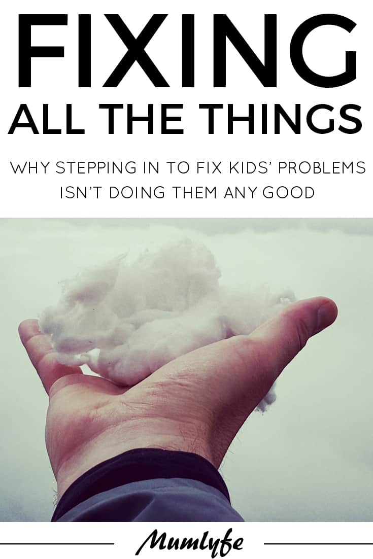 Why stepping in to fix things for our kids isn't doing them any good