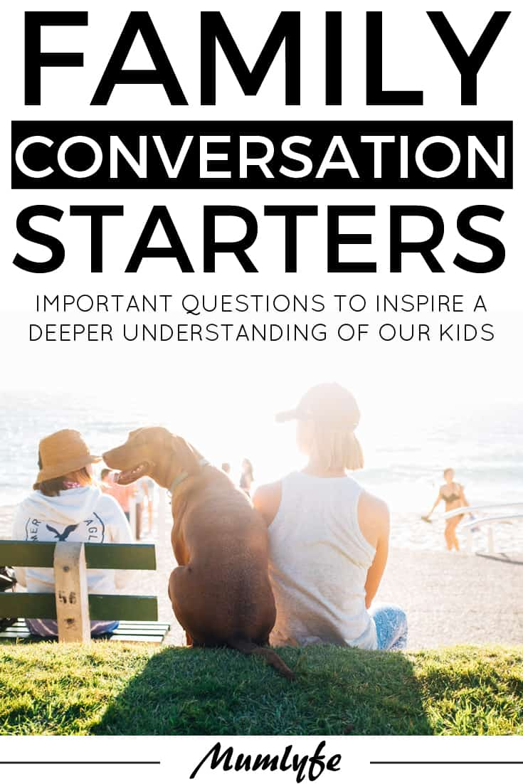 Family conversation starters - important questions to inspire a deeper understanding of our kids