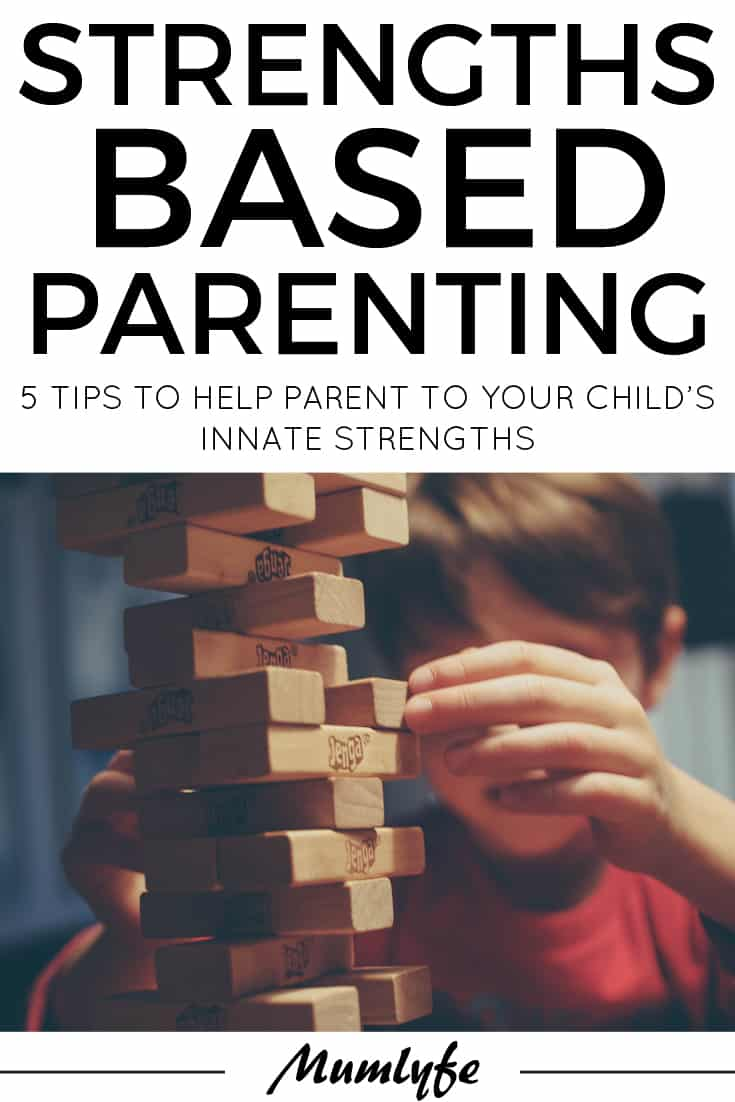 Strengths Based Parenting tips - 5 tips to help you parent to your child's strengths