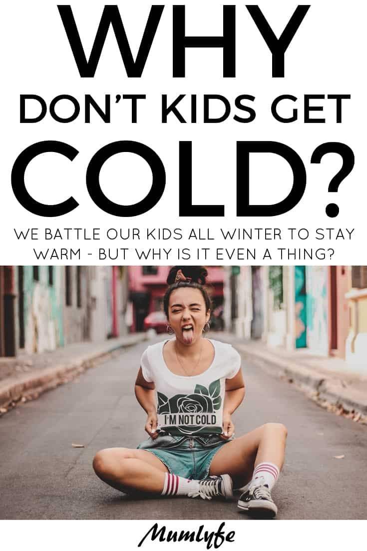 Why don't kids get cold