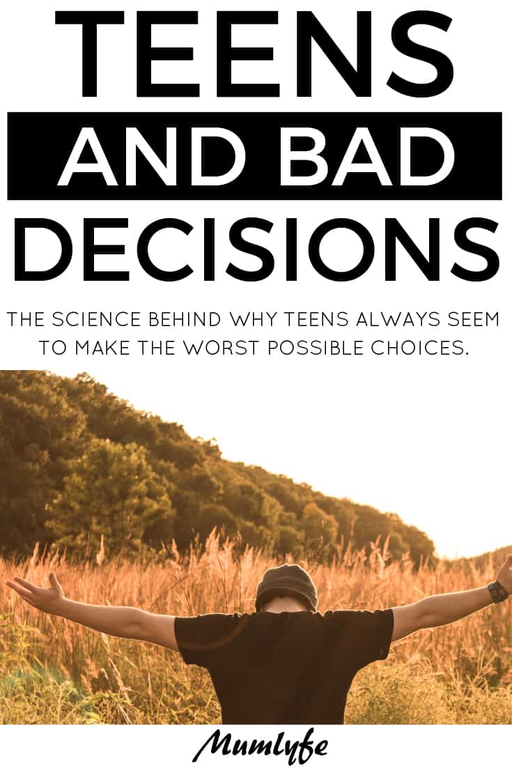 Why your teens make bad decisons and how you can help them make better ones