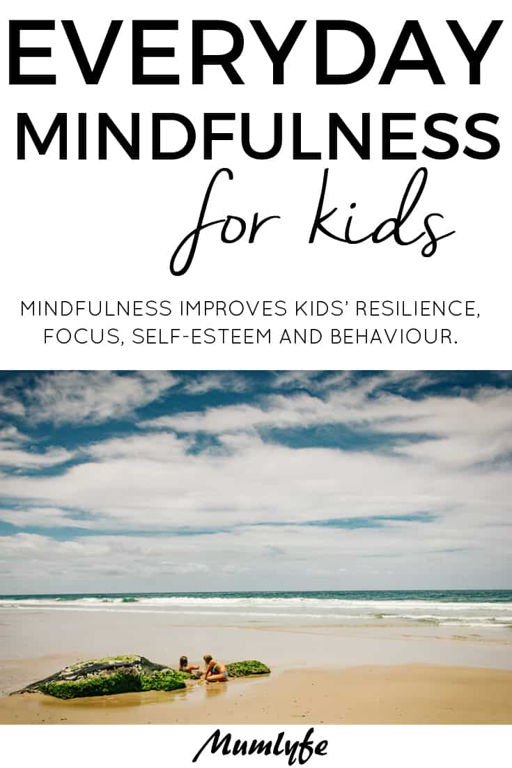 Mindfulness for kids - Improves focus, resilience, self-esteem and even behaviour