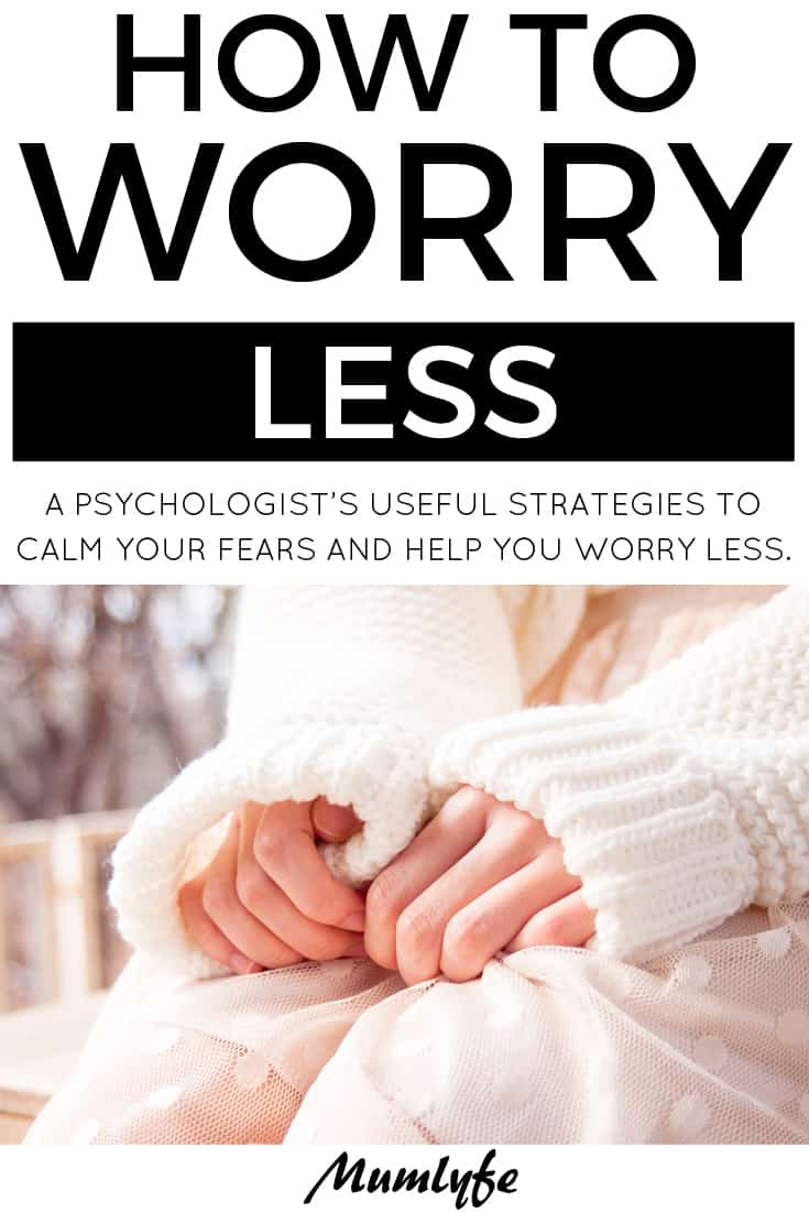 Strategies to help you worry less from a psychologist