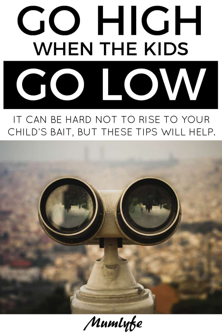 How to go high when your kid goes low - strategies to help