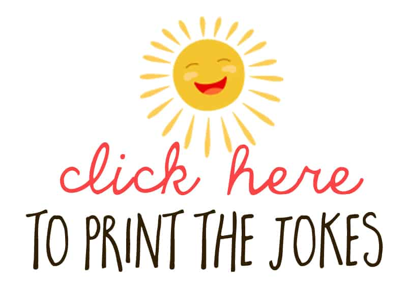 Click here to print the jokes for tweens