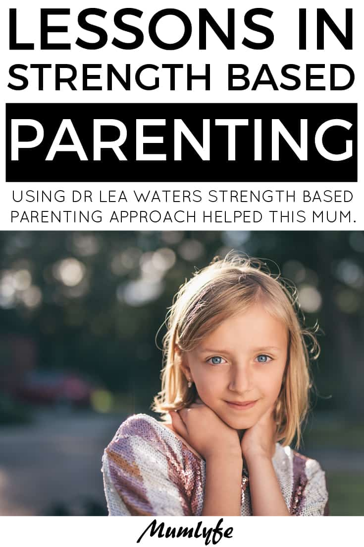 Lessons in strength based parenting - how Dr Waters strength based parenting approached helped this mum