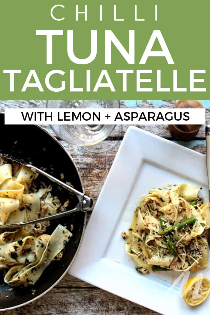 Chilli tuna tagliatelle with lemon and asparagus - quick dinner