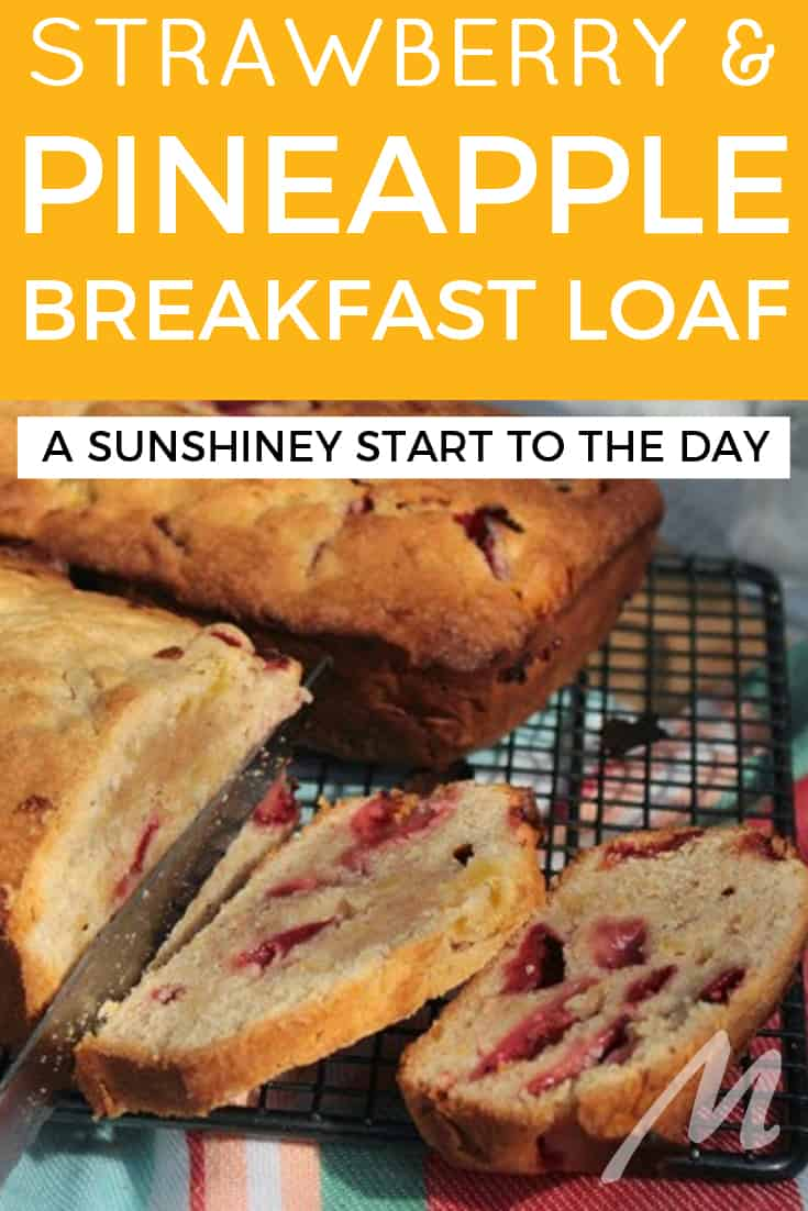 Strawberry and pineapple breakfast loaf
