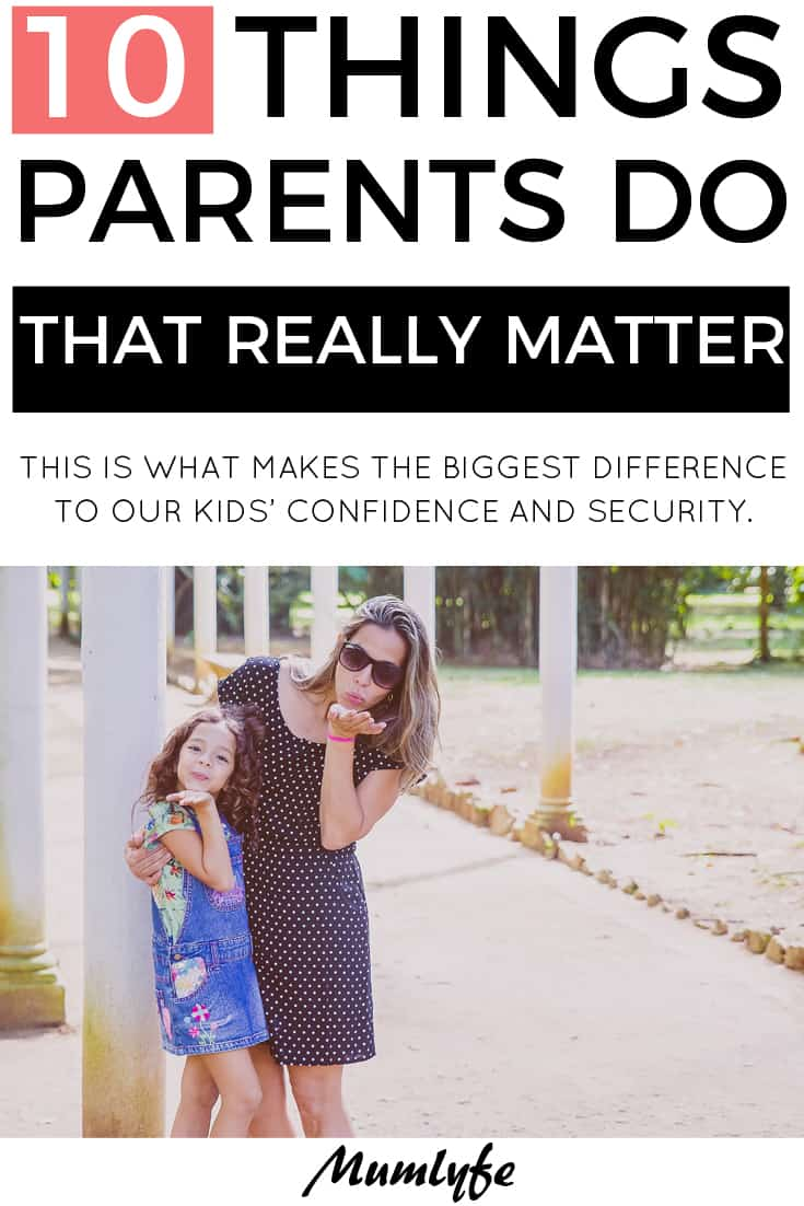 Things parents do that really matter to kids