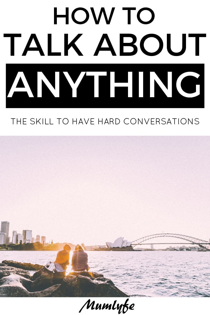 Difficult conversations - how to talk about anything