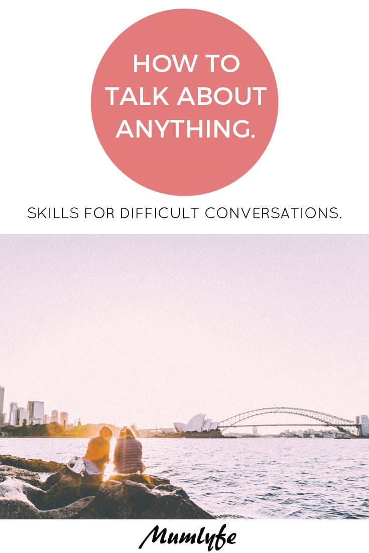 How to talk about anything - skills for difficult conversations