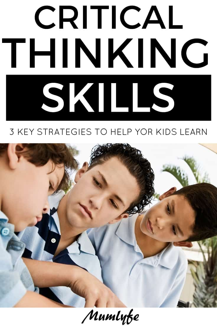 3 key strategies to help kids develop crticial thinking skills
