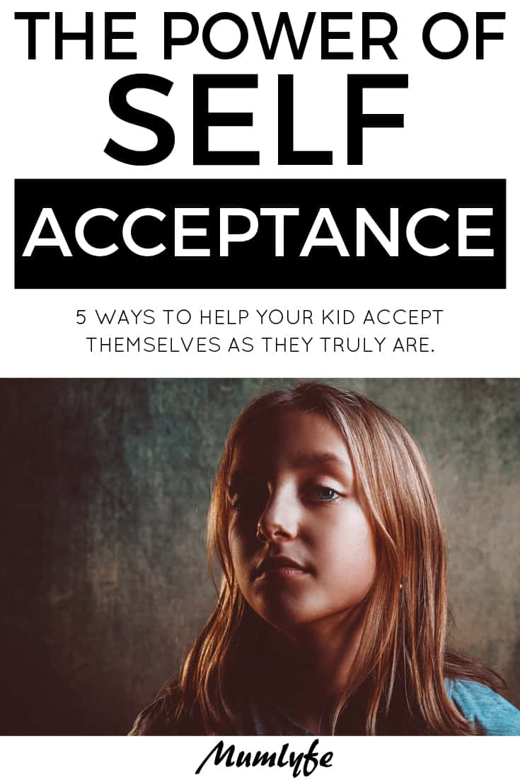 Self acceptance - 5 ways to help your child accept themselves just as they are