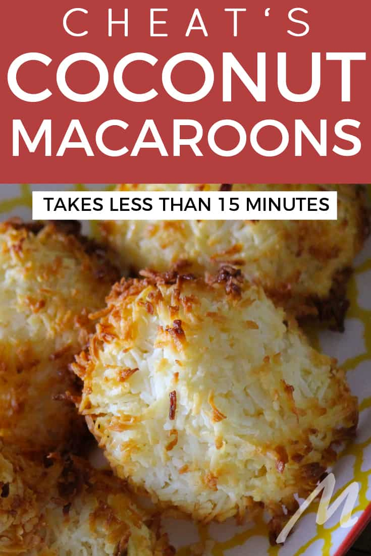 Cheat's coconut macaroons to make you swoon - so easy, ready in 15 minutes