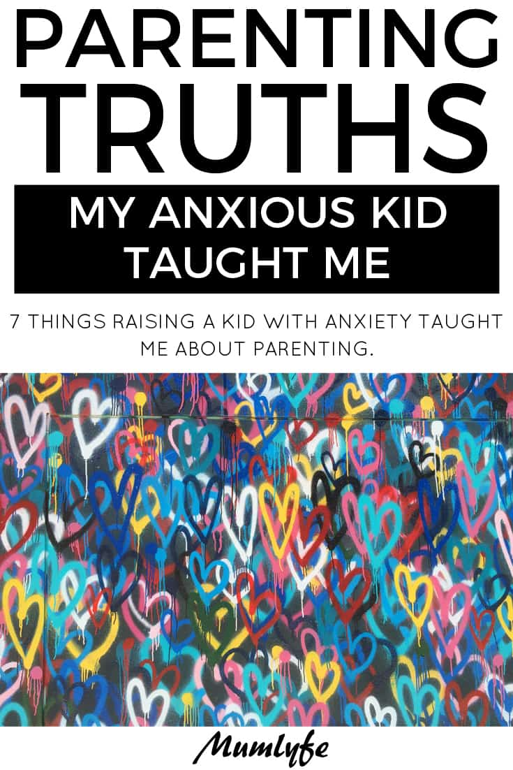 7 truths raising my kid with anxiety taught me