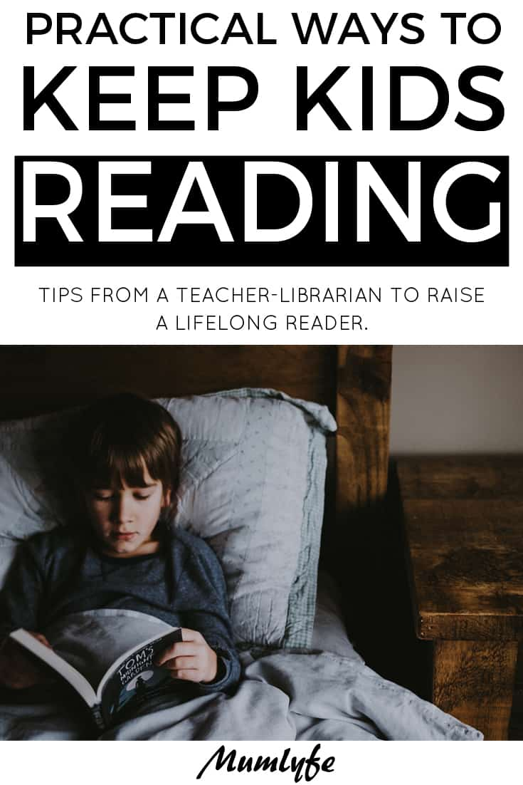 Keep kids reading with these practial tips from a teacher librarian